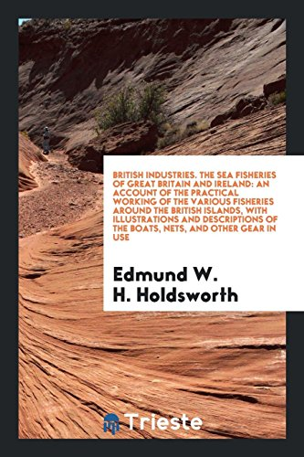 British Industries. the Sea Fisheries of Great: Edmund W H