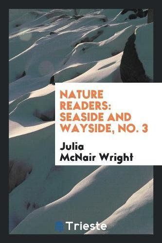 Nature Readers: Seaside and Wayside, No. 3: Julia McNair Wright