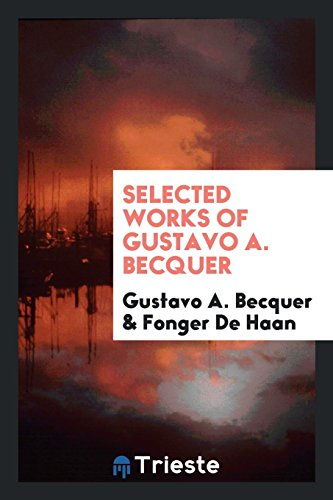 9780649700806: Selected Works of Gustavo A. Becquer