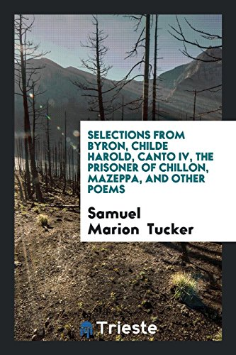Selections from Byron, Childe Harold, Canto IV,: Tucker, Samuel Marion