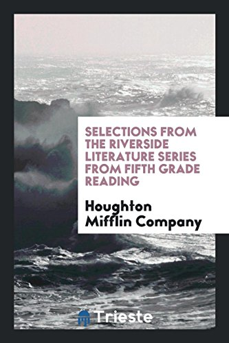 Selections from the Riverside Literature Series from: Houghton Mifflin Company