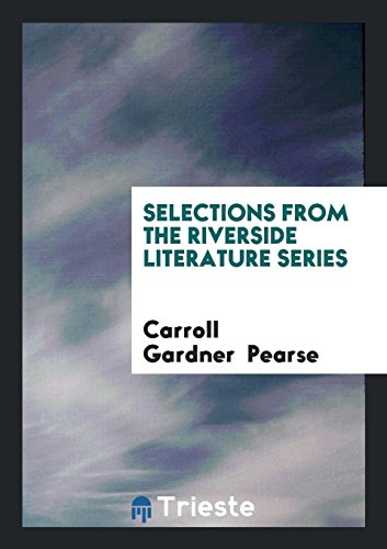 Selections from the Riverside Literature Series: Pearse, Carroll Gardner