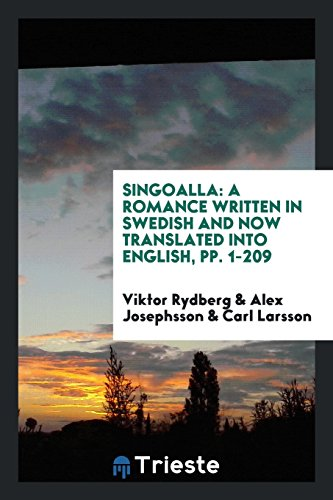 Singoalla: A Romance Written in Swedish and: Viktor Rydberg