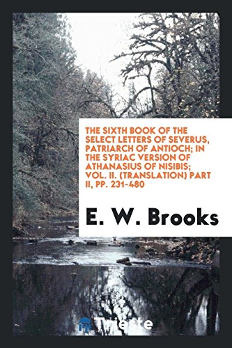 The Sixth Book of the Select Letters: E W Brooks