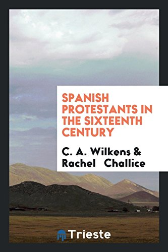 9780649709830: Spanish Protestants in the Sixteenth Century