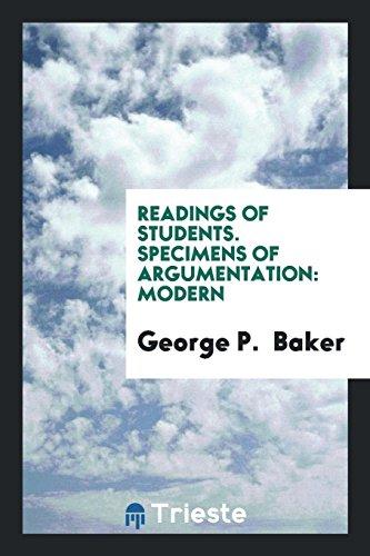 Readings of Students. Specimens of Argumentation: Modern: George P Baker