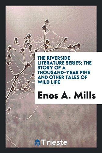 9780649713363: The Riverside Literature Series; The Story of a Thousand-Year Pine and Other Tales of Wild Life