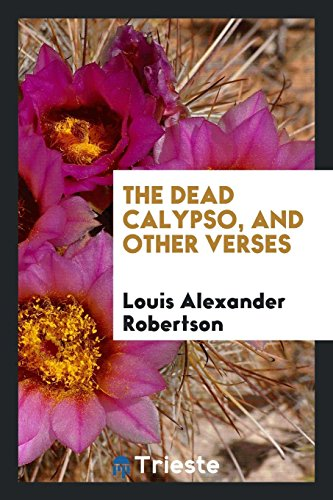 9780649719594: The Dead Calypso, and Other Verses