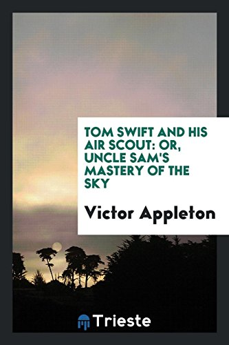 9780649722471: Tom Swift and His Air Scout: Or, Uncle Sam's Mastery of the Sky