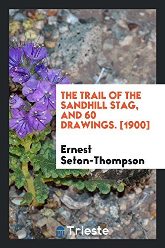 9780649723386: The Trail of the Sandhill Stag, and 60 Drawings. [1900]