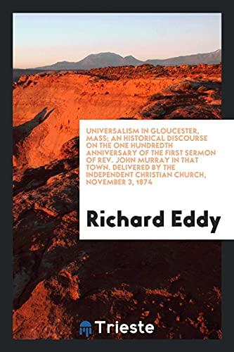 Universalism in Gloucester, Mass; An Historical Discourse: Eddy, Richard