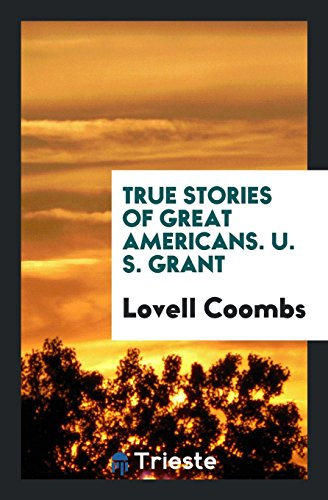 True Stories of Great Americans. U. S.: Coombs, Lovell