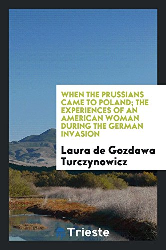When the Prussians Came to Poland; The: Laura De Gozdawa