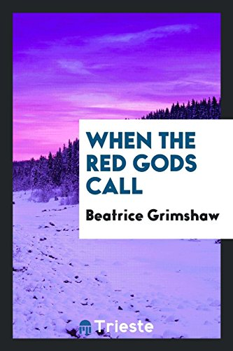 When the Red Gods Call (Paperback): Beatrice Grimshaw
