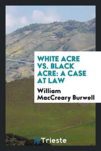 9780649733347: White Acre Vs. Black Acre: A Case at Law