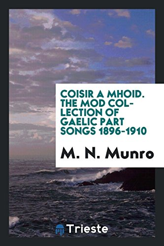 Coisir a Mhoid. the Mod Collection of: M N Munro