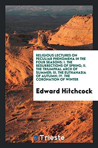 Religious Lectures on Peculiar Phenomena in the: Edward Hitchcock