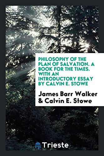 9780649746408: Philosophy of the Plan of Salvation. A Book for the Times. With an Introductory Essay by Calvin E. Stowe