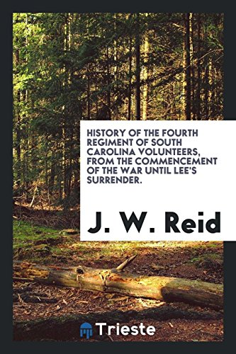 9780649750320: History of the Fourth regiment of South Carolina volunteers, from the commencement of the war until Lee's surrender.