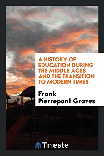 A History of Education During the Middle: Frank Pierrepont Graves