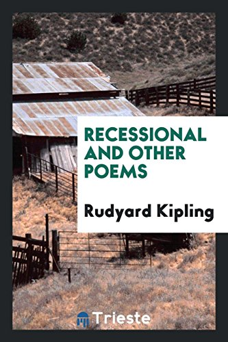 Recessional and Other Poems: Rudyard Kipling