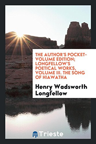 The Author's Pocket-Volume Edition; Longfellow's Poetical Works,: Henry Wadsworth Longfellow