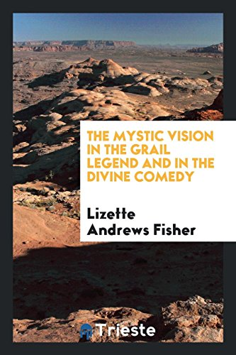 9780649764167: The mystic vision in the Grail legend and in the Divine comedy