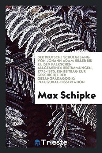 Der Deutsche Schulgesang Von Johann Adam Hiller: Max Schipke