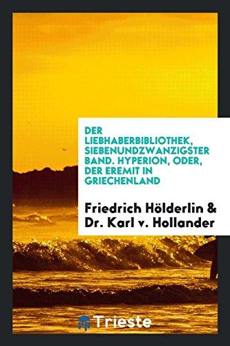 9780649768332: Der Liebhaberbibliothek, Siebenundzwanzigster Band. Hyperion, Oder, Der Eremit in Griechenland (German Edition)