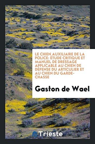 Le Chien Auxiliaire de la Police: Etude: Gaston De Wael