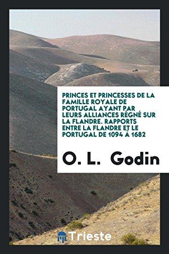 Princes et Princesses de la Famille Royale: O. L. Godin
