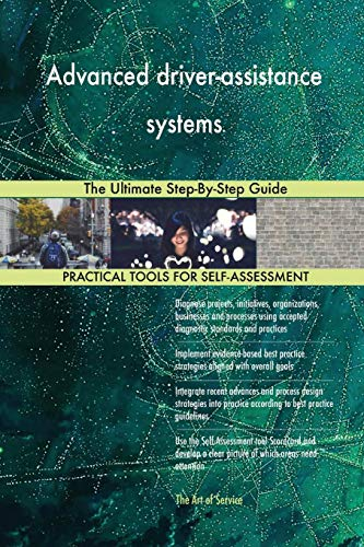 Advanced driver-assistance systems: The Ultimate Step-By-Step Guide: Gerardus Blokdyk