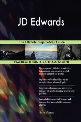 JD Edwards The Ultimate Step-By-Step Guide: Gerardus Blokdyk