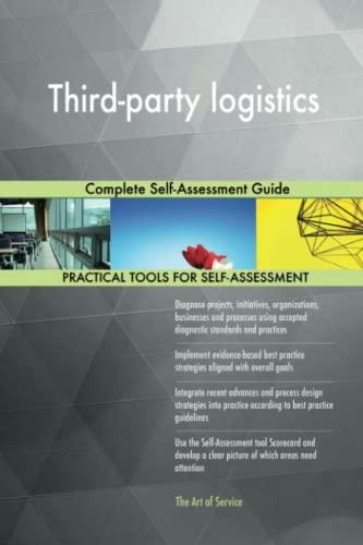 Third-Party Logistics Complete Self-Assessment Guide: Gerardus Blokdyk