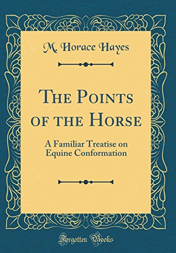 9780656068142: The Points of the Horse: A Familiar Treatise on Equine Conformation (Classic Reprint)
