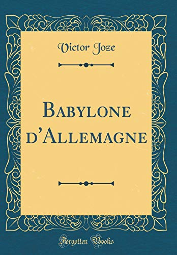 9780656114603: Babylone d'Allemagne (Classic Reprint)