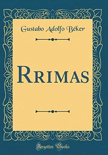 Rrimas (Classic Reprint) (Hardback or Cased Book): Beker, Gustabo Adolfo