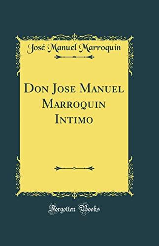 9780656184033: Don Jose Manuel Marroquin Intimo (Classic Reprint)