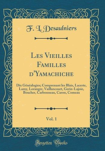Les Vieilles Familles D'Yamachiche, Vol. 1: Dix: Desaulniers, F. L.