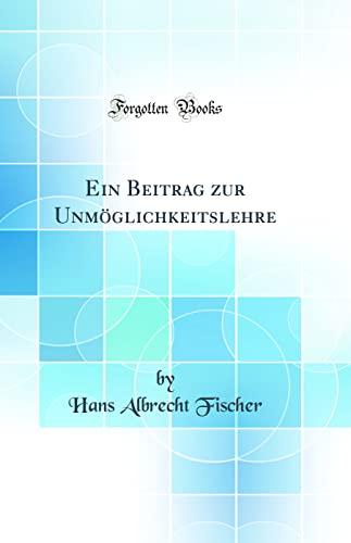 9780656338740: Ein Beitrag zur Unmöglichkeitslehre (Classic Reprint)