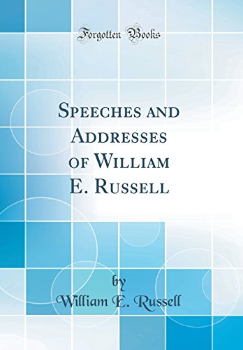 9780656375981: Speeches and Addresses of William E. Russell (Classic Reprint)