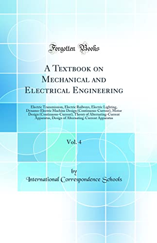 A Textbook on Mechanical and Electrical Engineering, Vol. 4: Electric Transmission, Electric ...