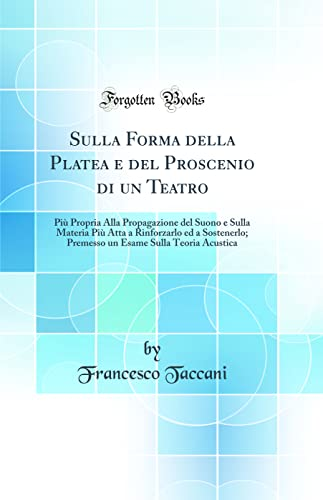 Sulla Forma della Platea e del Proscenio: Francesco Taccani