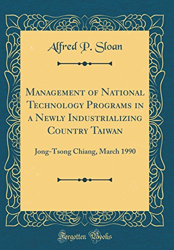 9780656401352: Management of National Technology Programs in a Newly Industrializing Country Taiwan: Jong-Tsong Chiang, March 1990 (Classic Reprint)