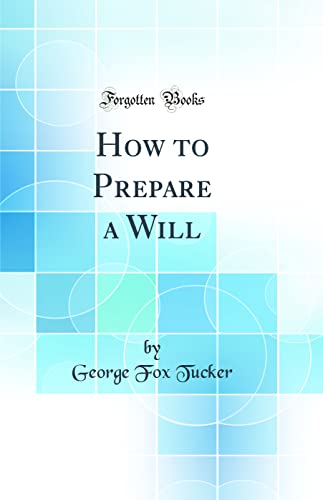 9780656774890: How to Prepare a Will (Classic Reprint)