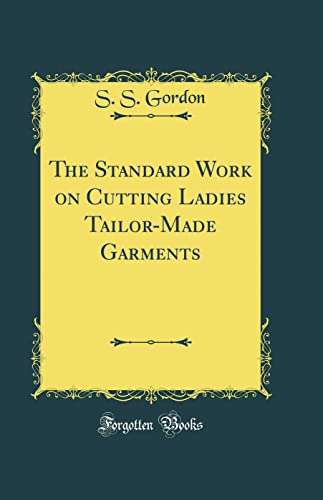9780656930425: The Standard Work on Cutting Ladies Tailor-Made Garments (Classic Reprint)