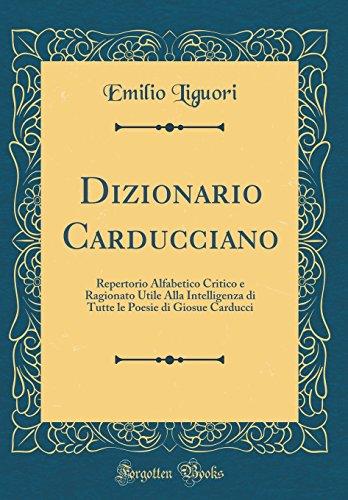 Dizionario Carducciano: Repertorio Alfabetico Critico e Ragionato: Liguori, Emilio