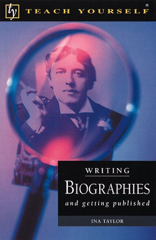 Writing Biographies and Getting Published (Teach Yourself) (0658000802) by Taylor, Ina