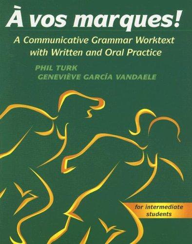A vos marques! A Communicative Grammar Worktext: McGraw-Hill