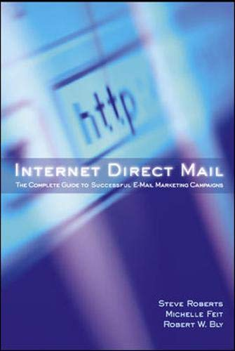 Internet Direct Mail : The Complete Guide: Robert Bly, Michelle